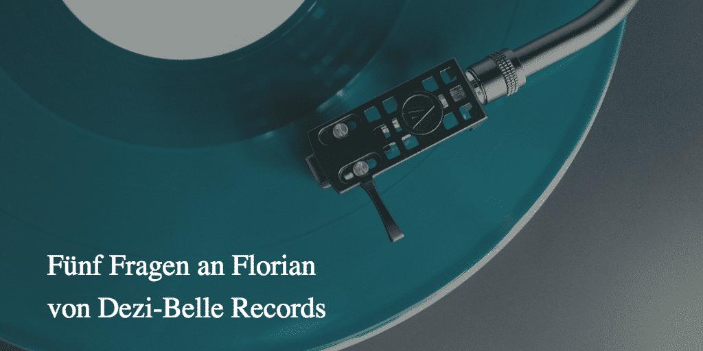 Fünf Fragen an Florian von Dezi-Belle Records