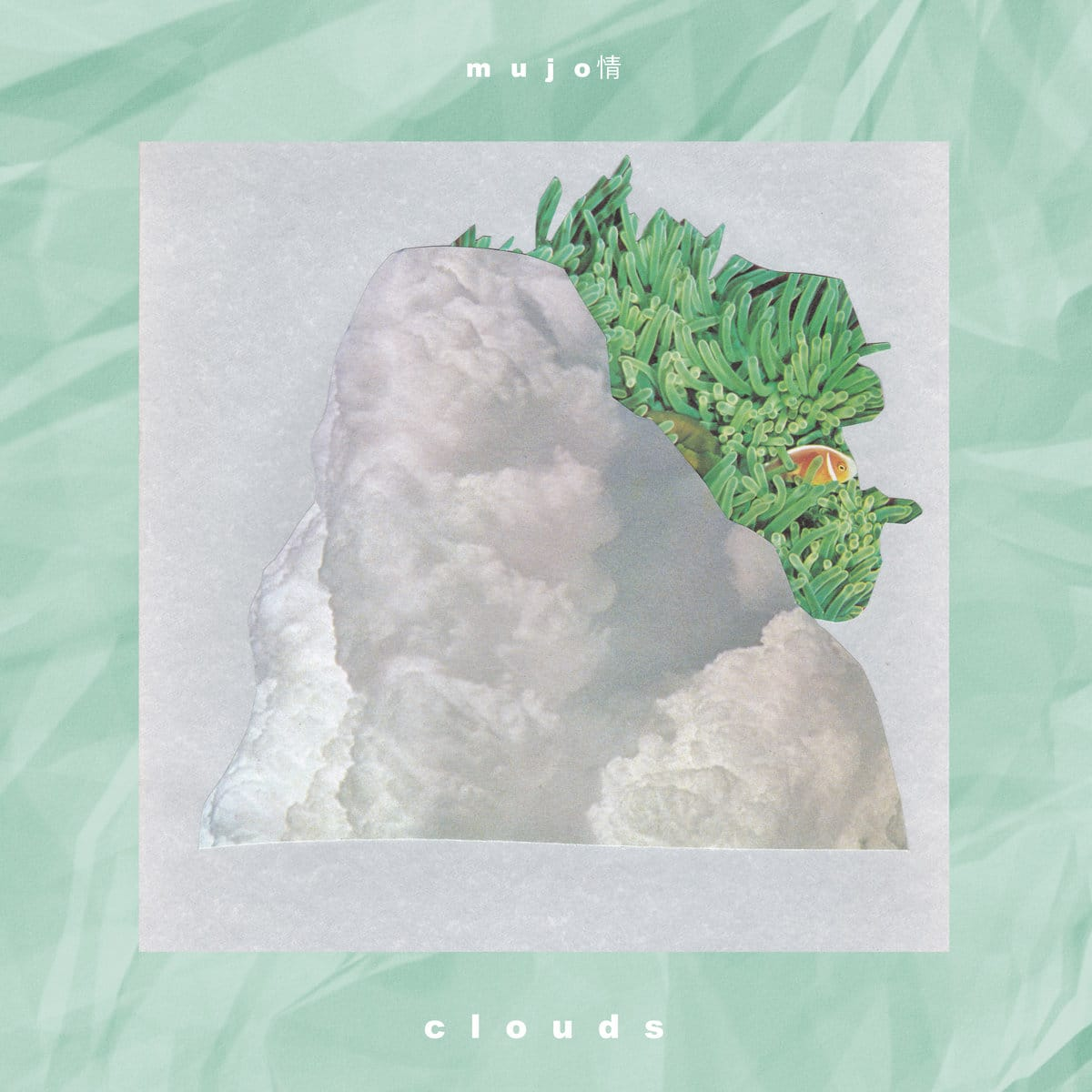 Mujo情 - Clouds
