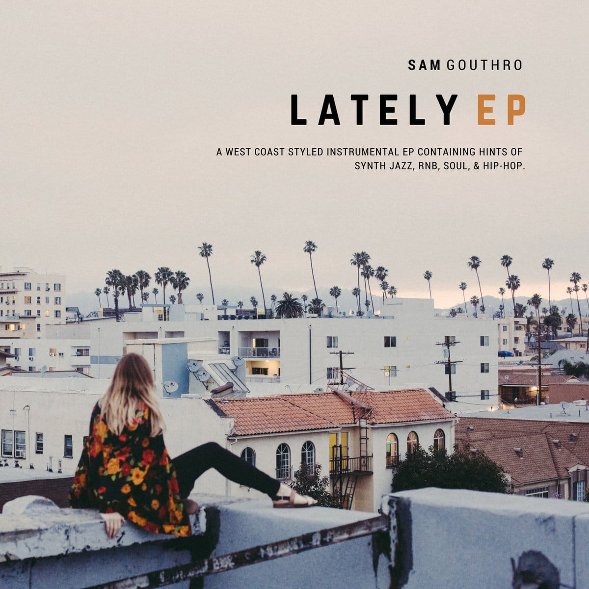Sam Gouthro - Lately EP - Ninetofive Records