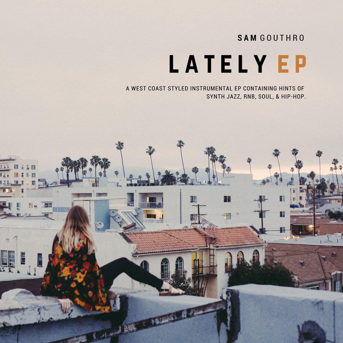Sam Gouthro - Lately EP