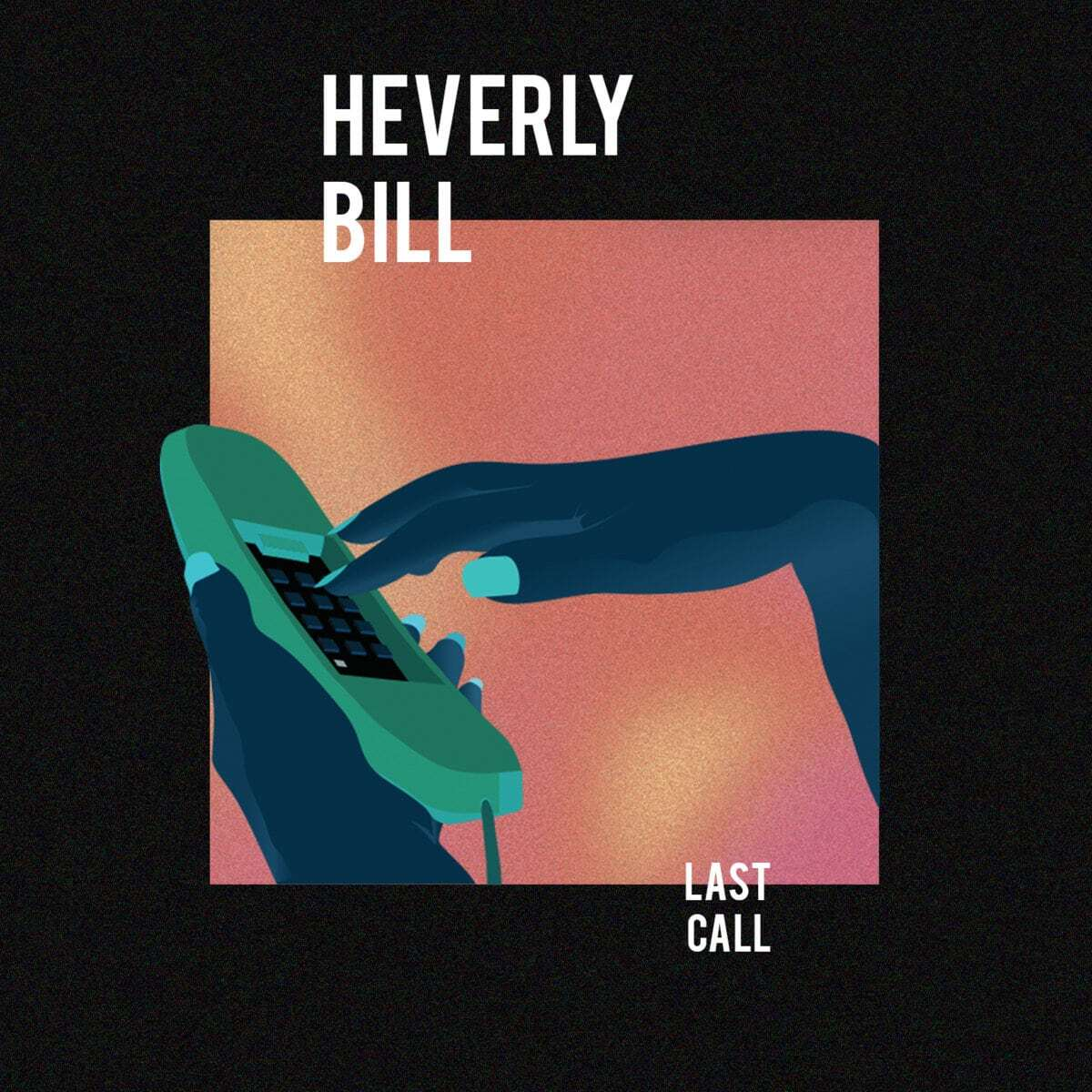 Heverly Bill - Last Call (Beatbliotek)