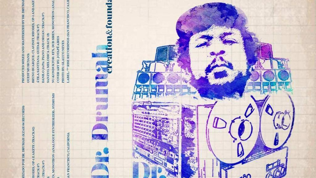Dr. Drumah - Creation & Foundation (77 Rise Recordings)