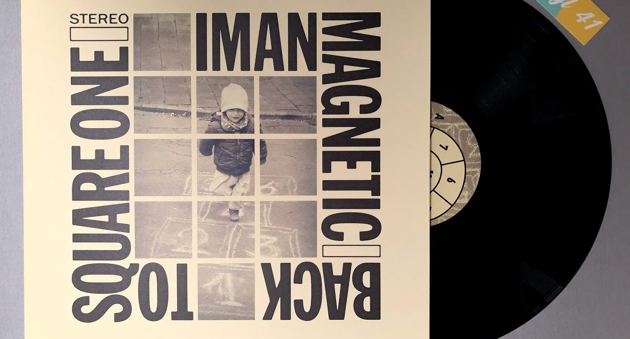 Iman Magnetic - Back to Square One