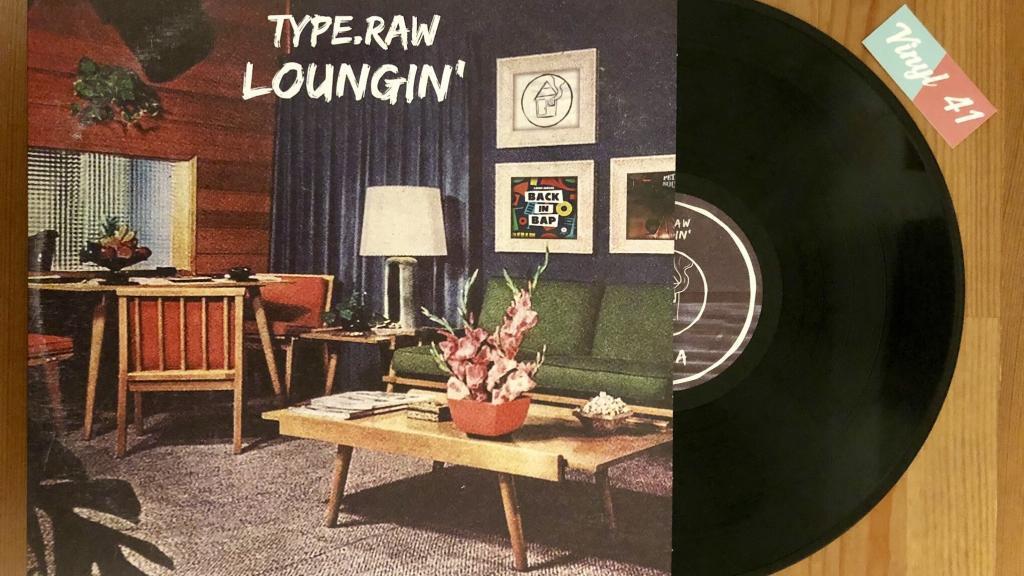 Type.Raw - Loungin