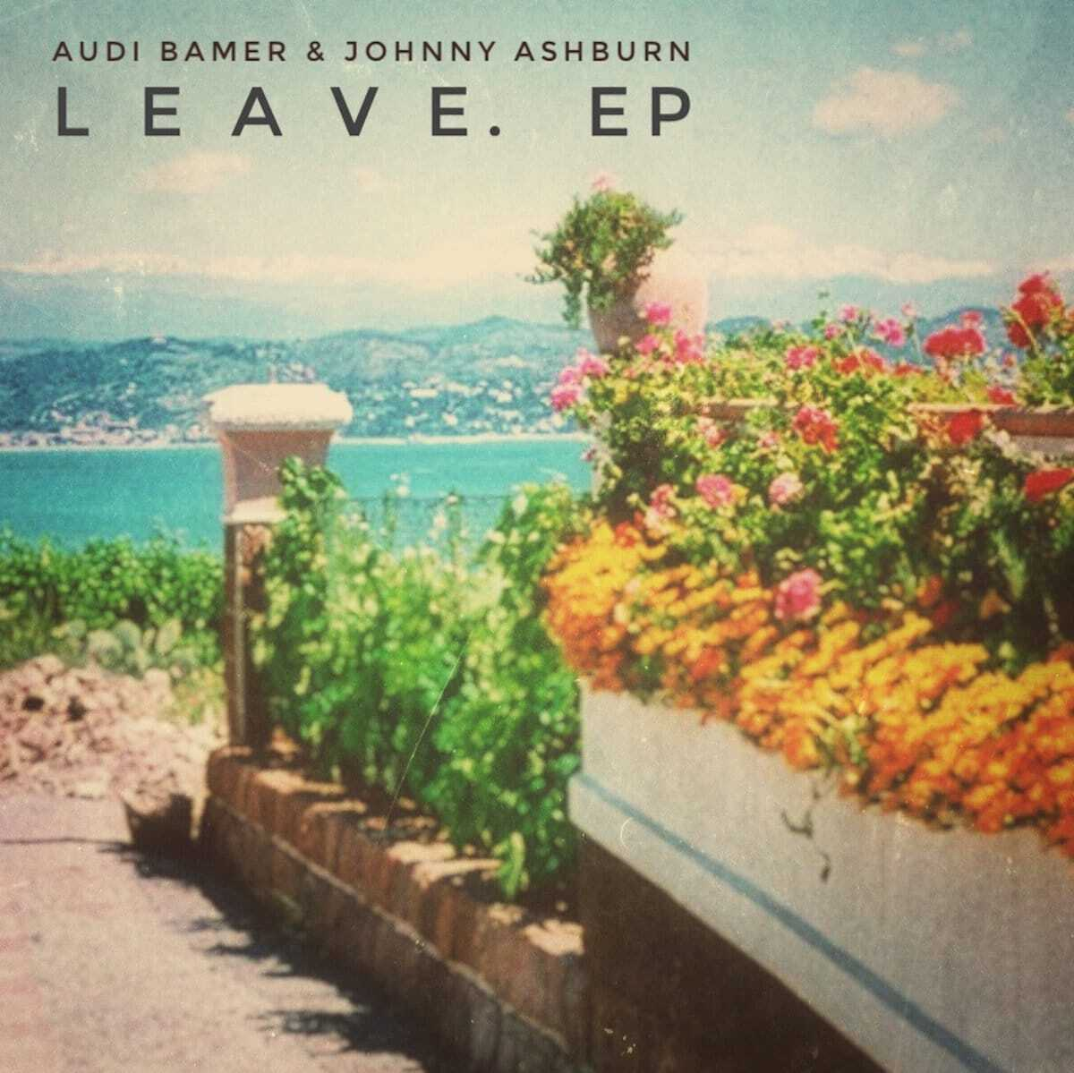 Audi Bamer x Johnny Ashburn - Leave EP