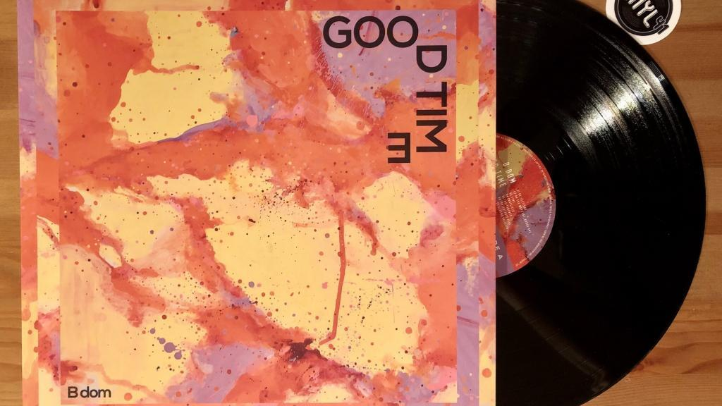 B Dom - Good Time (Excursions Records)